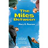 The Miles Between ~ Mary E. Pearson