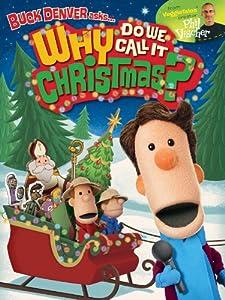 Buck Denver Asks: Why Do We Call It Christmas?