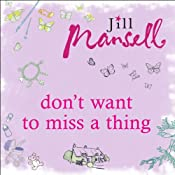 Don't Want to Miss a Thing | [Jill Mansell]