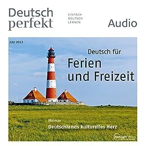 Deutsch perfekt Audio - Ferien und Freizeit. 7/2013 Hörbuch