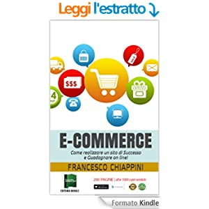 E-commerce: Come realizzare un sito di Successo e Guadagnare on line!