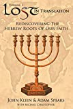 img - for Lost in Translation Vol. 1: Rediscovering the Hebrew Roots of Our Faith book / textbook / text book