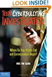 Teen Cyberbullying Investigated: Where Do Your Rights End and Consequences Begin?