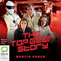 The Top Gear Story (       UNABRIDGED) by Martin Roach Narrated by Jerome Pride