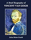 img - for A Brief Biography of Vincent Van Gogh book / textbook / text book