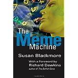 The Meme Machine (Popular Science) ~ Susan J. Blackmore