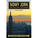 Nowy Jork - 101 miejsc, ktore musisz zobaczyc ~ Aneta Radziejowska