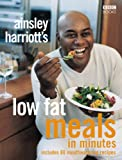 Ainsley Harriott Ainsley Harriott's Low Fat Meals In Minutes