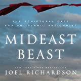 Mideast Beast: The Scriptural Case for an Islamic Antichrist (Unabridged)