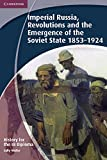 History for the IB Diploma: Imperial Russia, Revolutions and the Emergence of the Soviet State 1853-1924