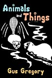 img - for Animals and Things book / textbook / text book