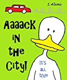 Aaaack in the City - a children's book of humor, adventure and a crazy duck