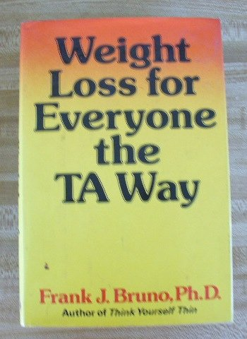 Weight Loss For Everyone The T.A.Way
