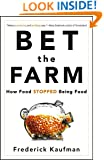 Bet the Farm: How Food Stopped Being Food