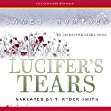 Lucifer's Tears: An Inspector Vaara Novel (       UNABRIDGED) by James Thompson Narrated by T. Ryder Smith