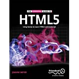 The Essential Guide To HTML5: Using Games To Learn HTML5 And JavaScriptby Jeanine Meyer