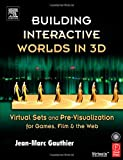 img - for Building Interactive Worlds in 3D: Virtual Sets and Pre-visualization for Games, Film & the Web [Paperback] [2005] Jean-Marc Gauthier book / textbook / text book