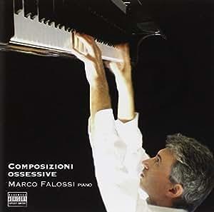 Marco Falossi - Composizioni Ossessive - Amazon.com Music