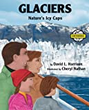 img - for Glaciers: Nature's Icy Caps (Earth Works) book / textbook / text book