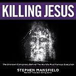Killing Jesus | Stephen Mansfield