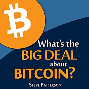 What's the Big Deal About Bitcoin? Audiobook