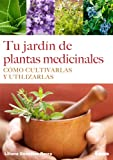img - for Tu jard n de plantas medicinales (Spanish Edition) book / textbook / text book