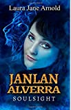 Janlan Alverra: Soulsight (Soulseer-Trilogy) (Volume 1)
