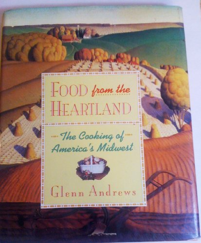 Food from the Heartland: The Cooking of America's Midwest
