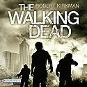 The Walking Dead Hörbuch von Robert Kirkman, Jay Bonansinga Gesprochen von: Michael Hansonis