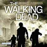 The Walking Dead [German Edition] | Robert Kirkman,Jay Bonansinga