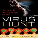 Virus Hunt: The Search for the Origin of HIV Audiobook by Dorothy H. Crawford Narrated by Alice Gilmour
