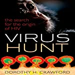 Virus Hunt: The Search for the Origin of HIV | Dorothy H. Crawford