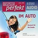 Deutsch perfekt Audio - Im Auto. 4/2013 Hörbuch von  div. Gesprochen von:  div.
