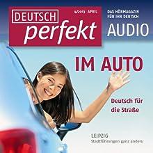 Deutsch perfekt Audio - Im Auto. 4/2013 Audiobook by  div. Narrated by  div.