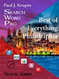 Philadelphia - The Best of Everything (Search Word Pro Travel Series)
