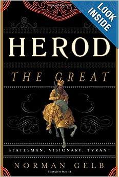 Download Herod the Great: Statesman, Visionary, Tyrant