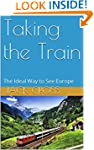Taking the Train: The Ideal Way to Se...