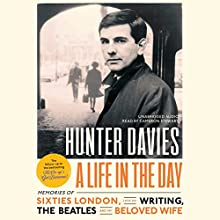 A Life in the Day Audiobook by Hunter Davies Narrated by Cameron Stewart