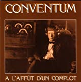 A L'Affut D'Un Complot by Conventum (2006-05-16)