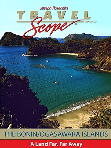 The Bonin/Ogasawara Islands