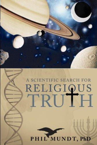 A Scientific Search for Religious Truth