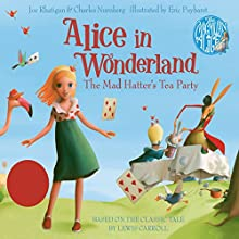 Alice in Wonderland: The Mad Hatter's Tea Party Audiobook by Lewis Carroll, Joe Rhatigan - adaptation, Charles Nurnberg - adaptation Narrated by Joanne Froggatt