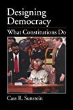 Designing Democracy: What Constitutions Do (0195158407) by Sunstein, Cass R.