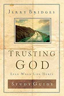 Trusting God Discussion Guide, Even When Life Hurts