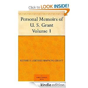Personal Memoirs of U. S. Grant - Volume 1 by Ulysses S. (Ulysses Simpson) Grant