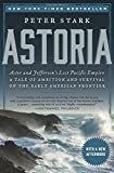 img - for Astoria: Astor and Jefferson's Lost Pacific Empire: A Tale of Ambition and Survival on the Early American Frontier book / textbook / text book