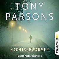 Nachtschwärmer: Eine DC-Max-Wolfe-Kurzgeschichte Hörbuch von Tony Parsons Gesprochen von: Dietmar Wunder