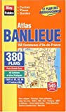 echange, troc Atlas Blay Foldex - Atlas routiers : Atlas Banlieue : 380 Plans - 150 Communes d'Île-de-France