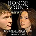 Honor Bound: My Journey to Hell and Back with Amanda Knox Audiobook by Raffaele Sollecito, Andrew Gumbel Narrated by Seth Numrich