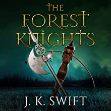 The Forest Knights Box Set Audiobook by J. K. Swift Narrated by Brad Wills